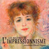 Les Maitres de l'impressionnisme