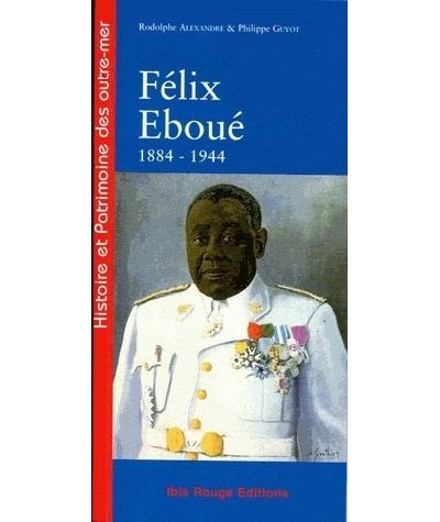 Félix Eboué : 1884-1944