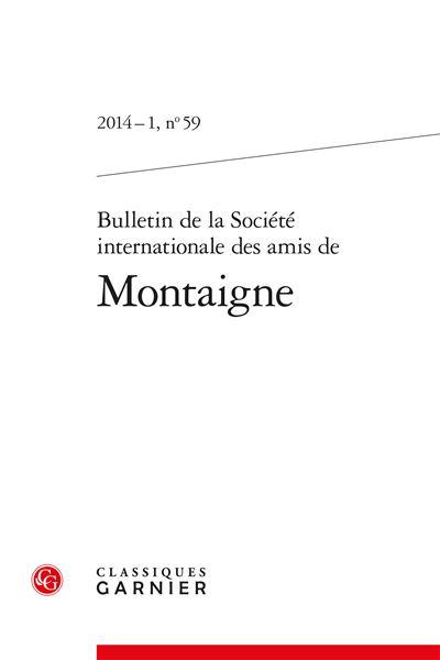 Bulletin de la société internationale des amis de montaigne 2014 - 1, n° 59 - va