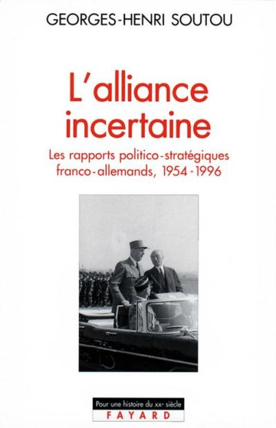 L'Alliance incertaine - Les rapports politico-stratégiques franco-allemands, 1954-1996 - 9782213650951 - 17,99 €