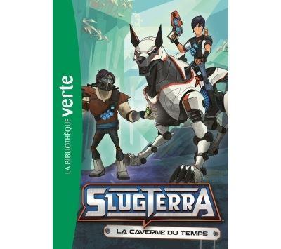 Slugterra - Tome 9 : Slugterra 09 - La caverne du temps