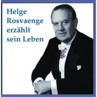 Helge Rosvaenge erzählt sein Leben und das Märchen...