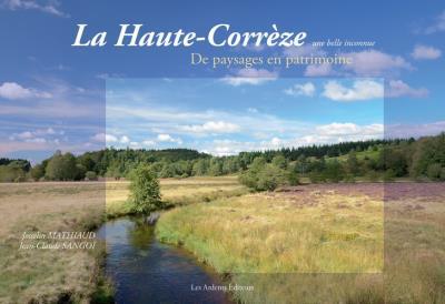 Haute-Corrèze, une belle inconnue de paysages en patrimoine