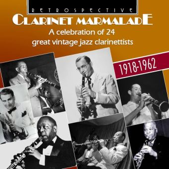 Clarinet Marmalade A Celebration of 24 Great Vintage Jazz Clarinettists