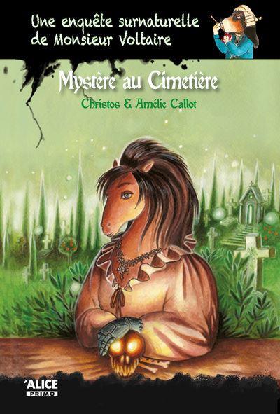 Une enquête surnaturelle de Monsieur Voltaire - Mystère au cimetière