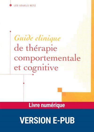 Guide clinique de thérapie comportementale et cognitive - 9782725667638 - 27,49 €