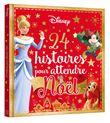 DISNEY - Disney 24 histoires pour attendre noel