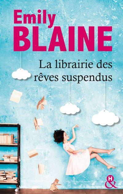 La librairie des rêves suspendus - , le nouveau roman d'Emily Blaine - Entrez dans un monde où tout devient possible - 9782280429993 - 9,99 €