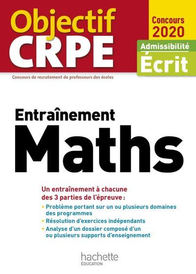 Objectif CRPE Entrainement en maths 2020 - 9782016213148 - 8,99 €