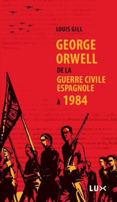 George Orwell - De la guerre civile espagnole à 1984 - 9782895966517 - 7,99 €
