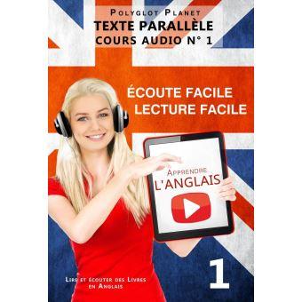 Apprendre L Anglais Ecoute Facile Lecture Facile Texte Parallele Cours Audio N 1