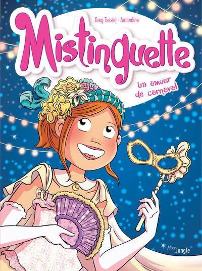 Mistinguette - tome 9 Un amour de carnaval