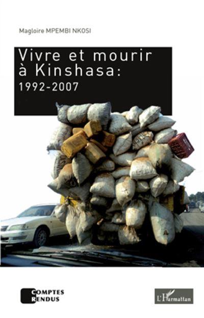 Vivre et mourir à Kinshasa : 1992-2007