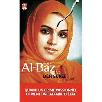 Defiguree Quand Un Crime Passionnel Devient Devient Affaire D Etat Poche Rania Al Baz Achat Livre Fnac