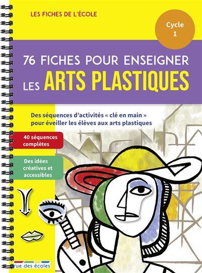 76 fiches pour enseigner les arts plastiques