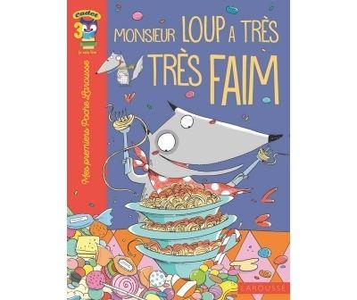Monsieur Loup a très très faim...