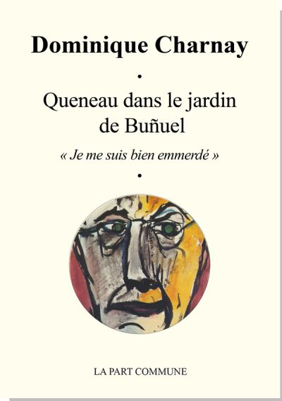 Queneau dans le jardin de Buñuel