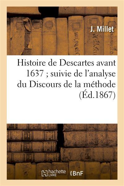 Histoire de Descartes avant 1637 suivie de l'analyse du Discours de la méthode