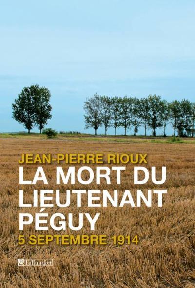 La mort du lieutenant Péguy 5 septembre 1914