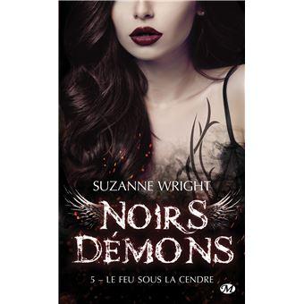 Noirs démonsNoirs démons, T5 : Le Feu sous la cendre