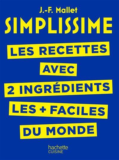 SIMPLISSIME - Recettes à 2 ingrédients - Les recettes avec seulement 2 ingrédients les + faciles du monde - 9782011172631 - 5,49 €