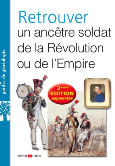 Retrouver un ancetre soldat de la revolution ou de l empire
