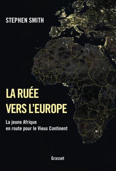 La ruée vers l'Europe - La jeune Afrique en route pour le Vieux Continent - 9782246803515 - 7,99 €