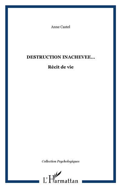 Destruction inachevée