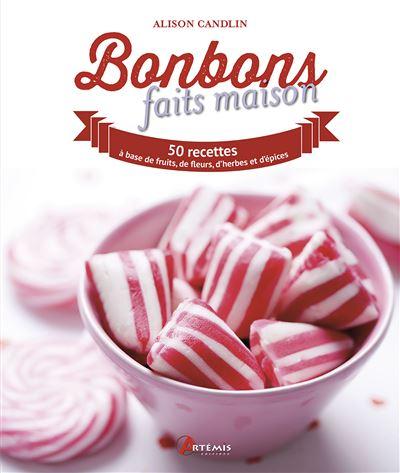 Bonbons Faits Maison 50 Recettes A Base De Fruits De Fleurs D Herbes Et D Epices Broche Collectif Achat Livre Fnac