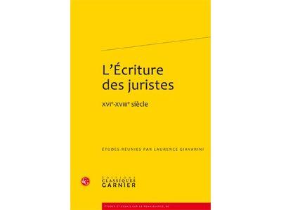 L'écriture des juristes - xvie-xviiie siècle