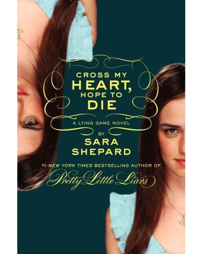 The lying game - Tome 5 : Cross my heart, hope to die