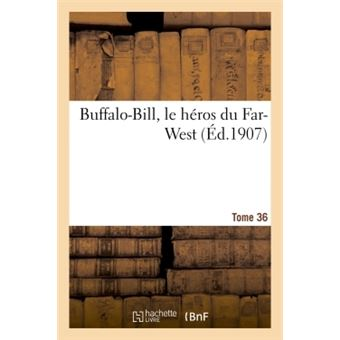 Buffalo-bill, le heros du far-west tome 36