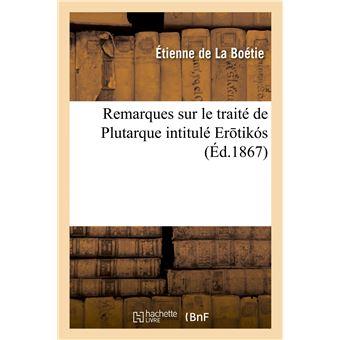 Remarques sur le traité de Plutarque intitulé Ero tiko s