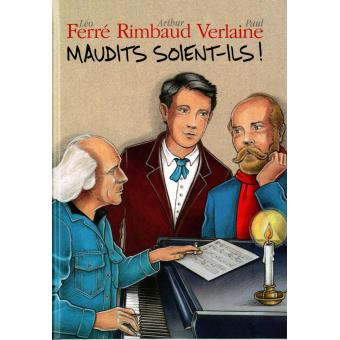 Maudits soient-ils : Rimbaud et Verlaine - 2 CD