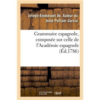 Grammaire espagnole, composée sur celle de l'Académie espagnole