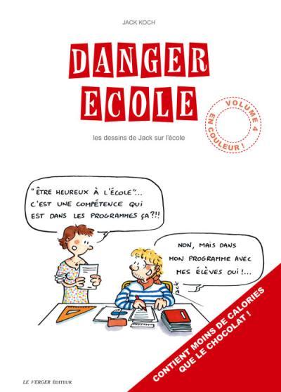Danger école - Tome 4 : Danger école