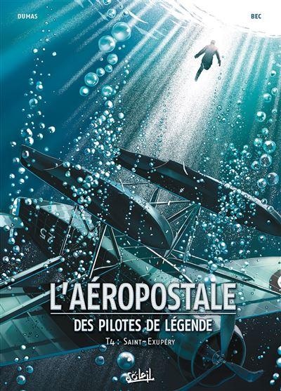 L'Aéropostale - Des pilotes de légende T4 - Saint-Exupéry