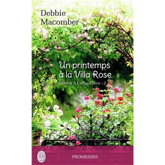 un printemps la villa rose retour cedar cove tome 2 poche debbie macomber achat livre. Black Bedroom Furniture Sets. Home Design Ideas