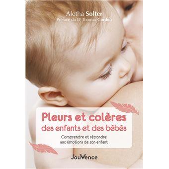 Pleurs et colères des enfants et des bébés