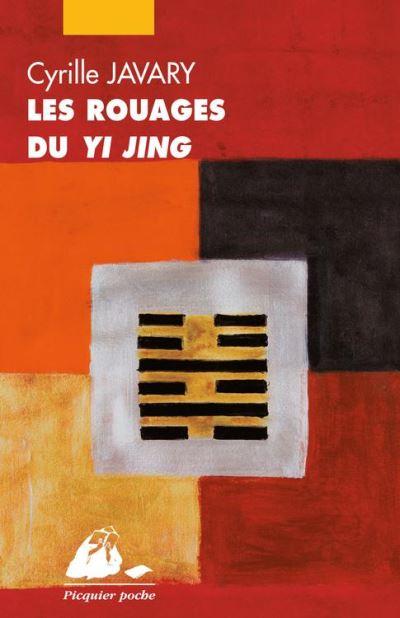Les Rouages du Yi Jing - Eléments pour une lecture raisonnable du Classique des Changements - 9782809706307 - 6,99 €