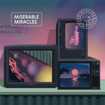 MISERABLE MIRACLES/LP