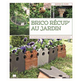 Brico récup' au jardin - cartonné - Collectif - Achat Livre | fnac