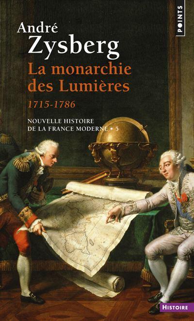 La Monarchie des Lumières. (1715-1786)