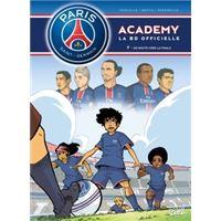 Paris Saint-Germain Academy T07 En route vers la Finale
