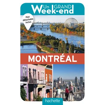 Guide Un Grand Week End A Montreal Edition 2018 Broche Collectif