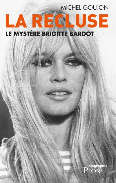 La recluse - Le mystère Brigitte Bardot