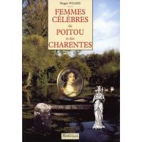 Femmes célèbres du Poitou et des Charentes