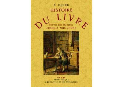 Histoire du livre depuis ses origines jusqu'à nos jours