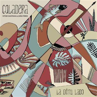 Cover COLADERA [Brésil, Cap-vert, Portugal] - La Dotu Lado