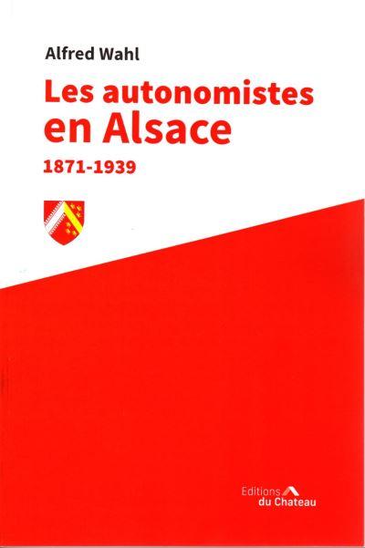 Les autonomistes en Alsace 1871-1939